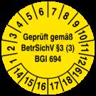 Prüfplaketten - Geprüft gemäß BetrSichV §3 (3) BGI 694