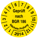 Prüfplaketten - Geprüft nach BGR 186 Nächste Prüfung