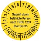 Prüfplaketten - Geprüft durch befähigte Person nach TRBS 1203 (BetrSichV)