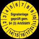 Prüfplaketten - Signalanlage geprüft gem. §4 (3) ArbStättV